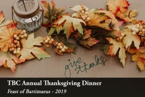Annual TBC Thanksgiving Fundraising Dinner - Feast of Bartimaeus