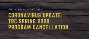 Coronavirus Update - TBC Spring 2020 Program Cancellation Announcement