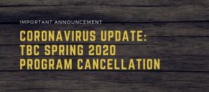 Coronavirus Update - TBC Spring 2020 Program Cancellation Announcement
