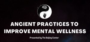 Ancient Practices to Improve Mental Wellness, Virtual Event